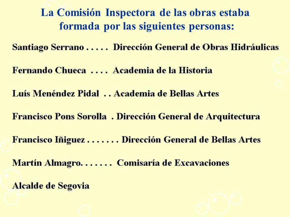 La Comisión Inspectora de las obras estaba formada por las siguientes personas: