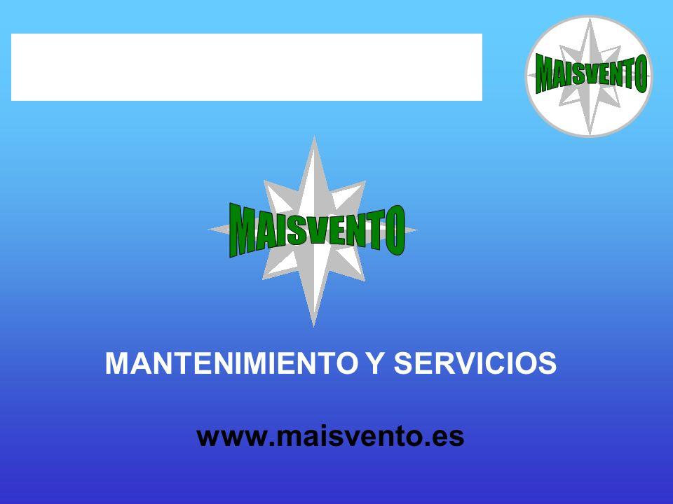 MANTENIMIENTO Y SERVICIOS www.maisvento.es
