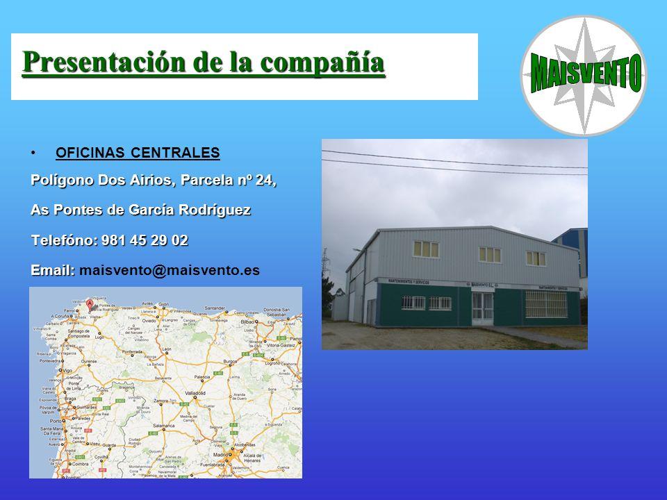 OFICINAS CENTRALES Polígono Dos Airios, Parcela nº 24, As Pontes de García Rodríguez Telefóno: 981 45 29 02 Email: Email: maisvento@maisvento.es Prese