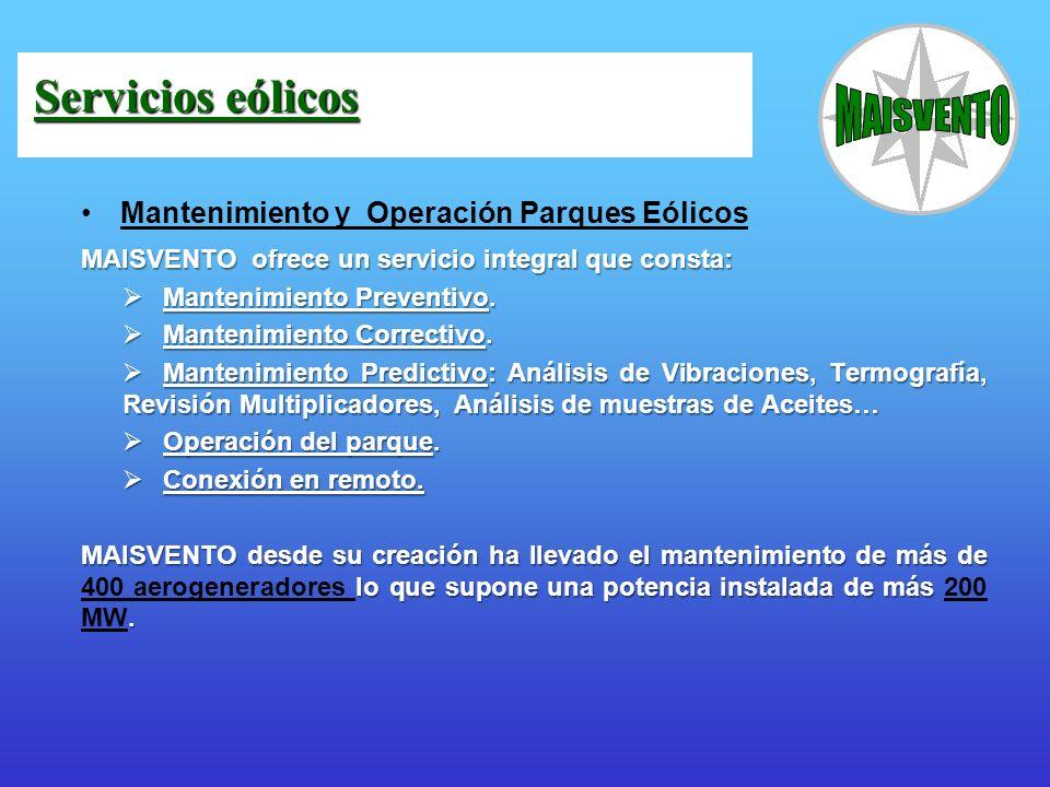 Mantenimiento y Operación Parques Eólicos MAISVENTO ofrece un servicio integral que consta: Mantenimiento Preventivo. Mantenimiento Correctivo. Manten