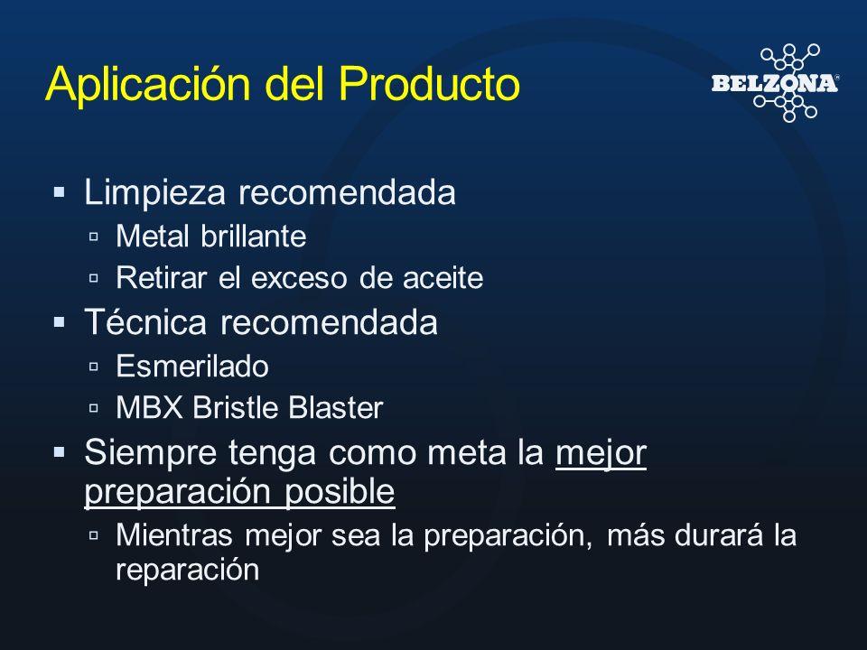 Limpieza recomendada Metal brillante Retirar el exceso de aceite Técnica recomendada Esmerilado MBX Bristle Blaster Siempre tenga como meta la mejor p