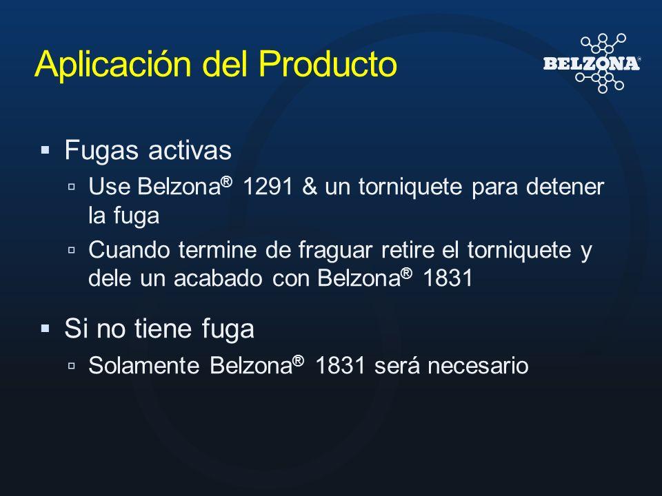 Aplicación del Producto Fugas activas Use Belzona ® 1291 & un torniquete para detener la fuga Cuando termine de fraguar retire el torniquete y dele un