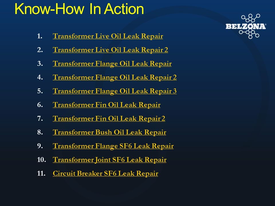 Know-How In Action 1.Transformer Live Oil Leak RepairTransformer Live Oil Leak Repair 2.Transformer Live Oil Leak Repair 2Transformer Live Oil Leak Re