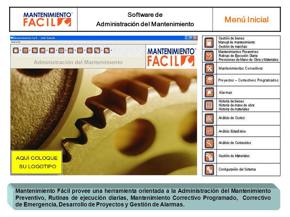 Software de Administración del Mantenimiento Menú Inicial Mantenimiento Fácil provee una herramienta orientada a la Administración del Mantenimiento P