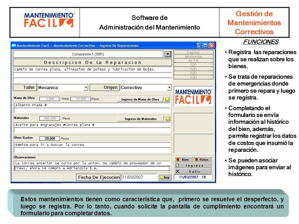 Software de Administración del Mantenimiento Gestión de Mantenimientos Correctivos Estos mantenimientos tienen como característica que, primero se res