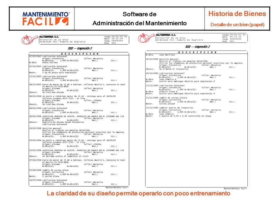 Software de Administración del Mantenimiento Historia de Bienes Detalle de un bien (papel) La claridad de su diseño permite operarlo con poco entrenam