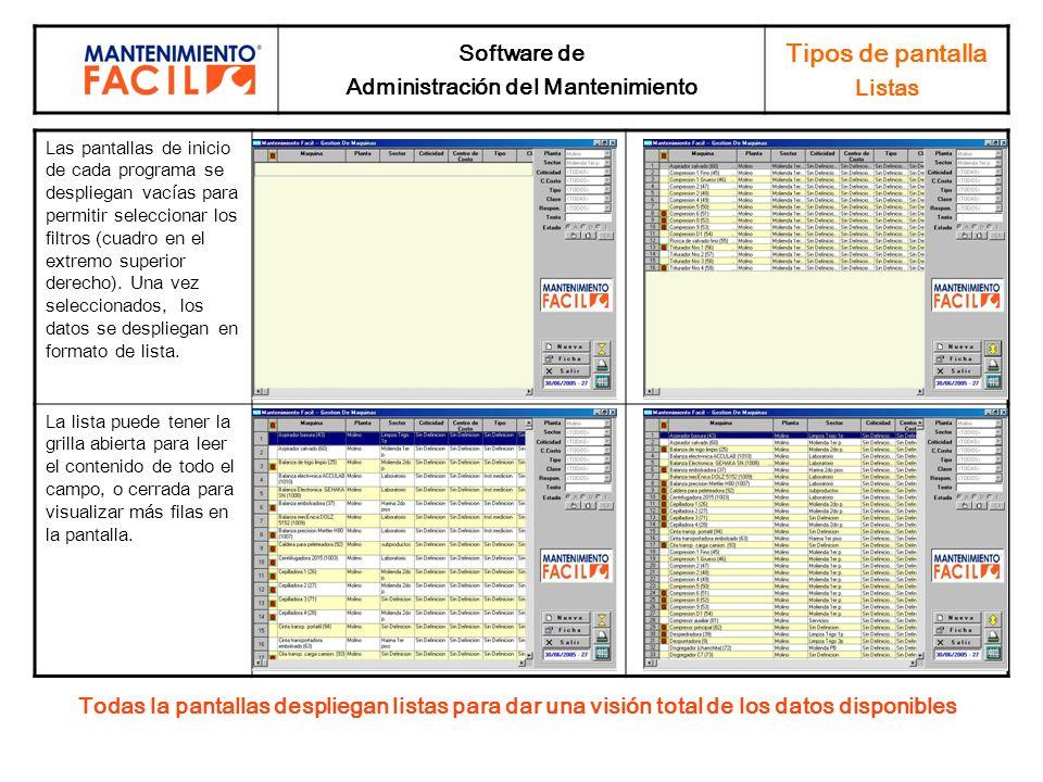Software de Administración del Mantenimiento Tipos de pantalla Listas Las pantallas de inicio de cada programa se despliegan vacías para permitir sele