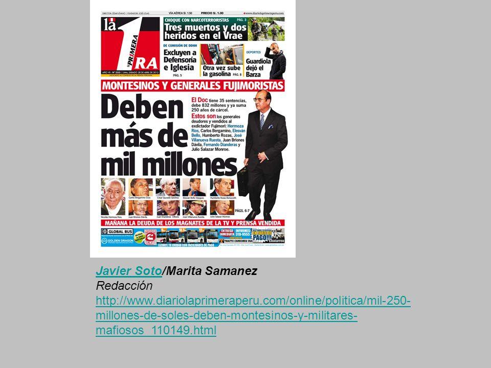 Javier SotoJavier Soto/Marita Samanez Redacción http://www.diariolaprimeraperu.com/online/politica/mil-250- millones-de-soles-deben-montesinos-y-militares- mafiosos_110149.html