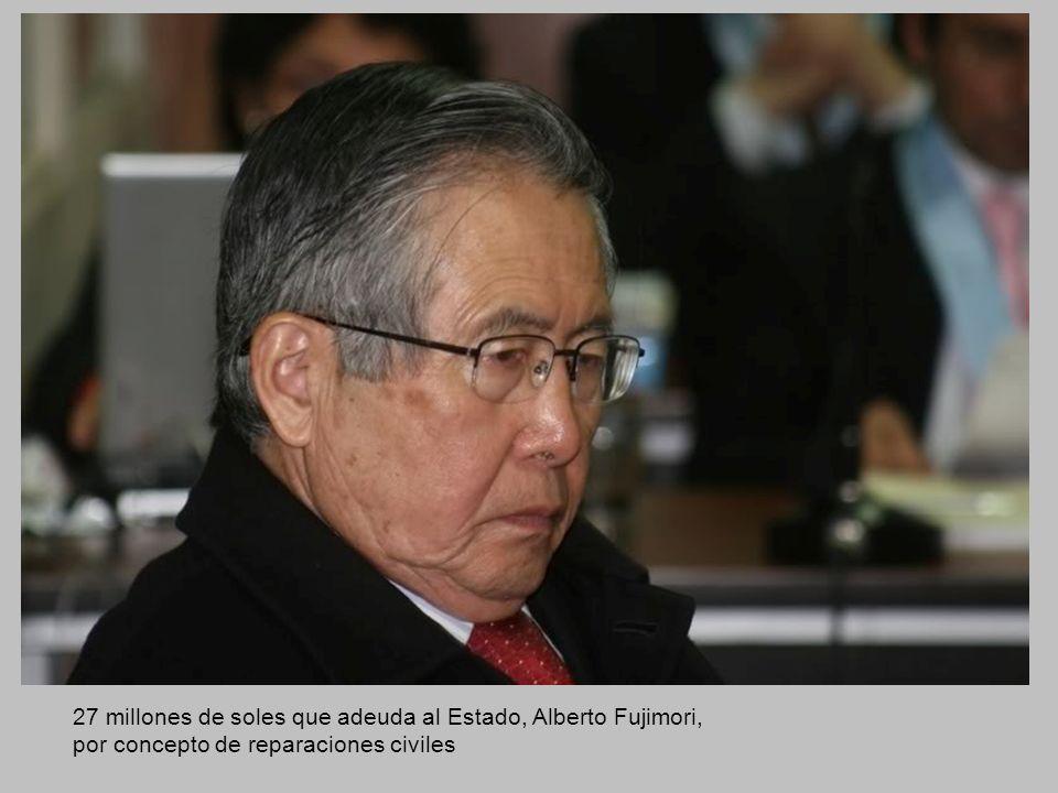 27 millones de soles que adeuda al Estado, Alberto Fujimori, por concepto de reparaciones civiles
