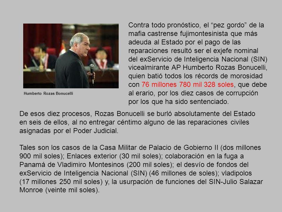 De esos diez procesos, Rozas Bonucelli se burló absolutamente del Estado en seis de ellos, al no entregar céntimo alguno de las reparaciones civiles asignadas por el Poder Judicial.