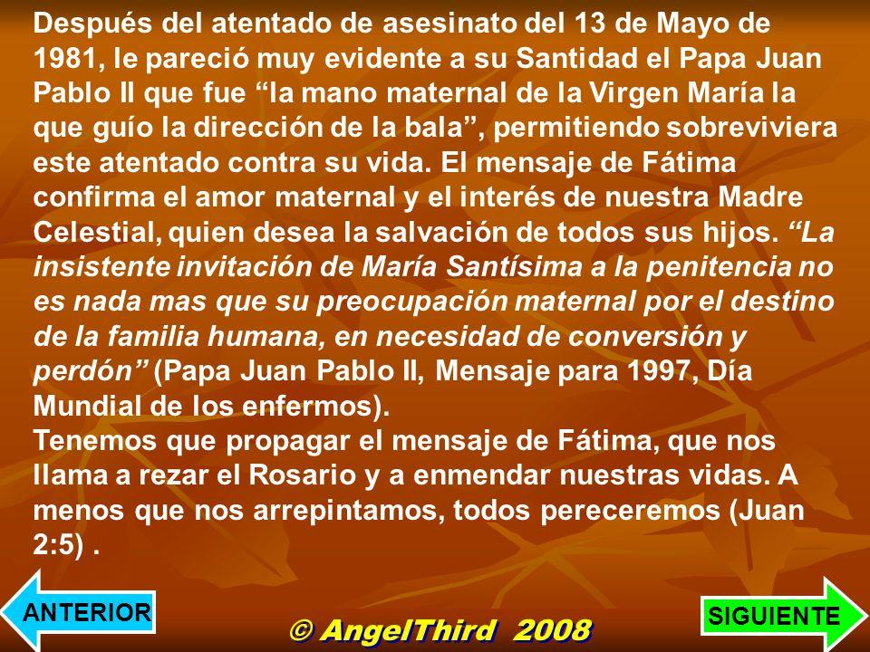 Después del atentado de asesinato del 13 de Mayo de 1981, le pareció muy evidente a su Santidad el Papa Juan Pablo II que fue la mano maternal de la V