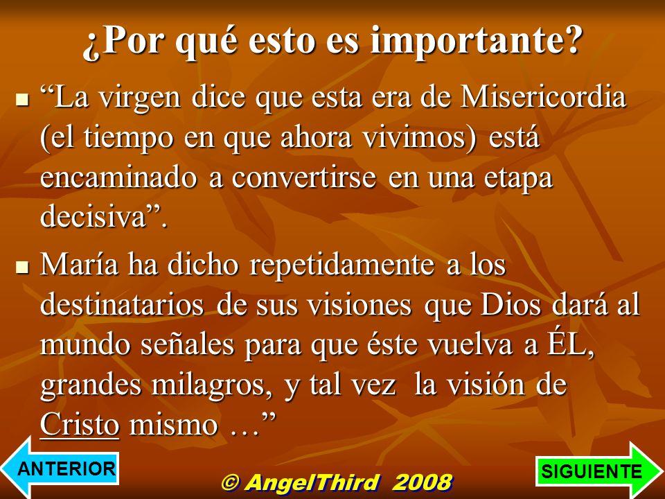 ¿Por qué esto es importante? La virgen dice que esta era de Misericordia (el tiempo en que ahora vivimos) está encaminado a convertirse en una etapa d