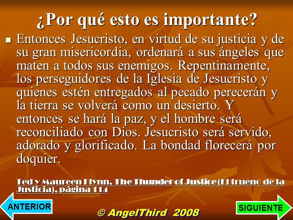 Entonces Jesucristo, en virtud de su justicia y de su gran misericordia, ordenará a sus ángeles que maten a todos sus enemigos. Repentinamente, los pe
