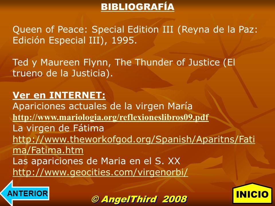 BIBLIOGRAFÍA Queen of Peace: Special Edition III (Reyna de la Paz: Edición Especial III), 1995. Ted y Maureen Flynn, The Thunder of Justice (El trueno