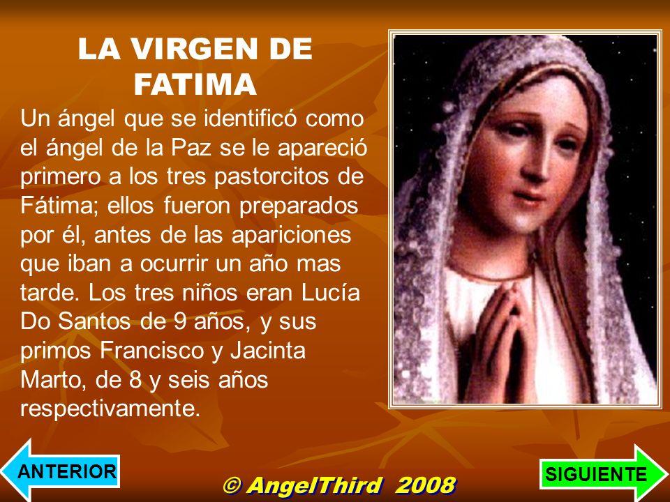 LA VIRGEN DE FATIMA Un ángel que se identificó como el ángel de la Paz se le apareció primero a los tres pastorcitos de Fátima; ellos fueron preparado
