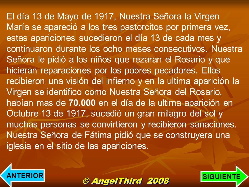 El día 13 de Mayo de 1917, Nuestra Señora la Virgen María se apareció a los tres pastorcitos por primera vez, estas apariciones sucedieron el día 13 d