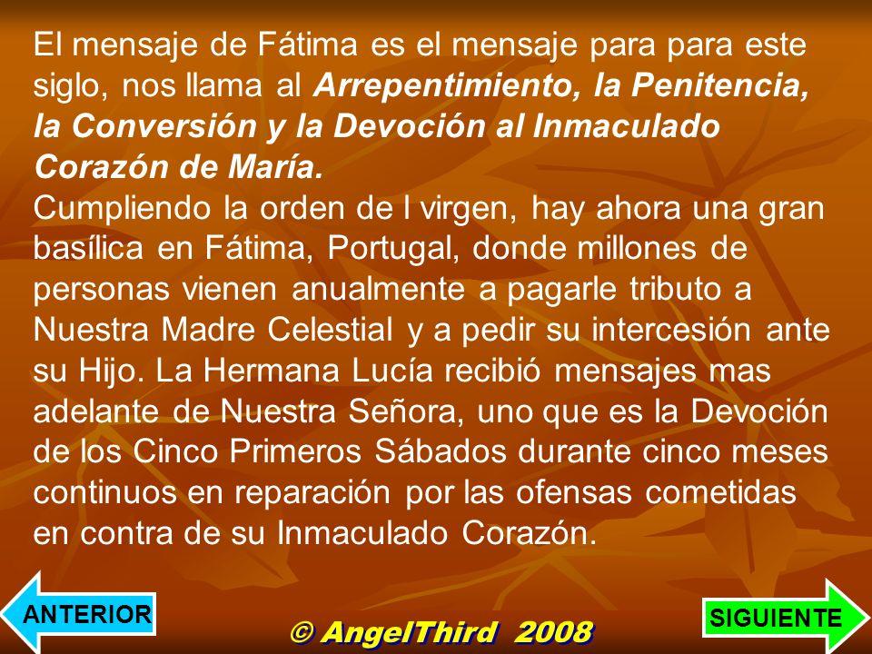 El mensaje de Fátima es el mensaje para para este siglo, nos llama al Arrepentimiento, la Penitencia, la Conversión y la Devoción al Inmaculado Corazó