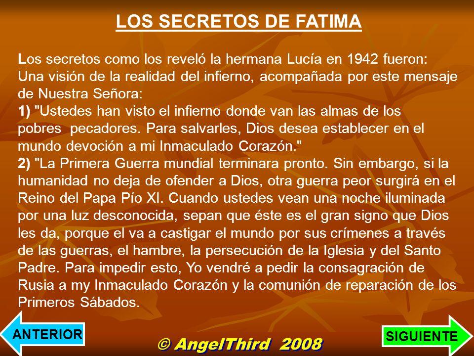LOS SECRETOS DE FATIMA Los secretos como los reveló la hermana Lucía en 1942 fueron: Una visión de la realidad del infierno, acompañada por este mensa