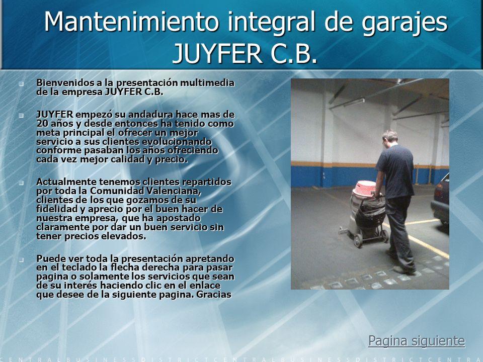 JUYFER C.B. Mantenimiento Integral de garajes Pagina siguiente Pagina siguiente