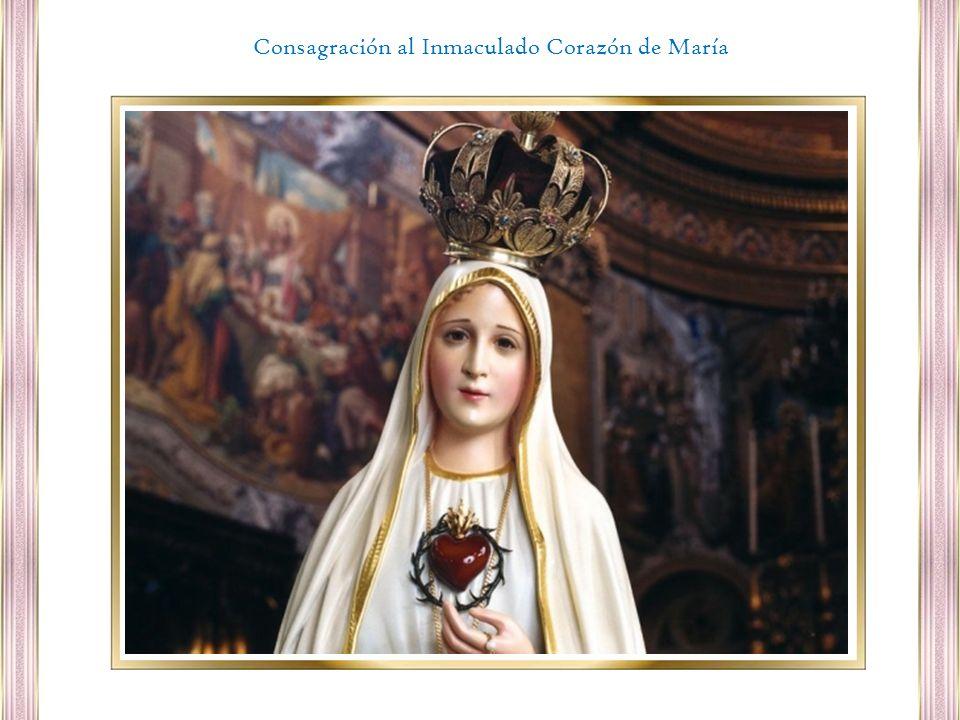 Virgen María, Madre de Dios y Madre nuestra, a vuestro Corazón Inmaculado nos consagramos, en acto de entrega total al Señor.