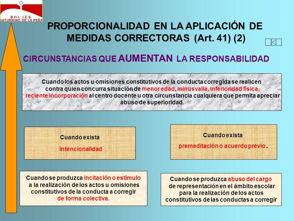 PROPORCIONALIDAD EN LA APLICACIÓN DE MEDIDAS CORRECTORAS (Art. 41) (2) CIRCUNSTANCIAS QUE AUMENTAN LA RESPONSABILIDAD Cuando los actos u omisiones con