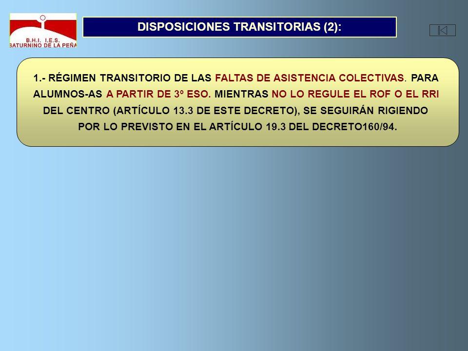 1.- RÉGIMEN TRANSITORIO DE LAS FALTAS DE ASISTENCIA COLECTIVAS. PARA ALUMNOS-AS A PARTIR DE 3º ESO. MIENTRAS NO LO REGULE EL ROF O EL RRI DEL CENTRO (