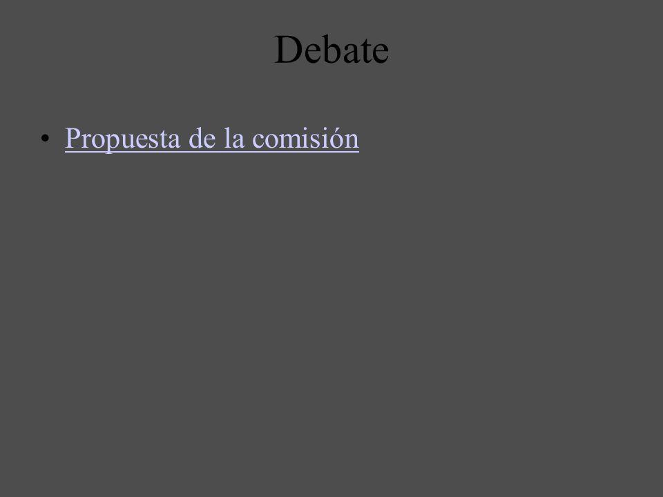 Debate Propuesta de la comisión