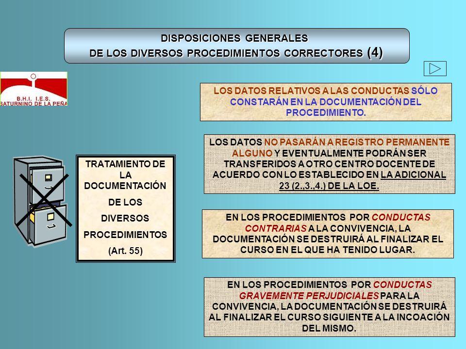 DISPOSICIONES GENERALES DE LOS DIVERSOS PROCEDIMIENTOS CORRECTORES (4) TRATAMIENTO DE LA DOCUMENTACIÓN DE LOS DIVERSOS PROCEDIMIENTOS (Art. 55) LOS DA