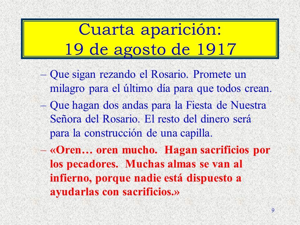 9 Cuarta aparición: 19 de agosto de 1917 –Que sigan rezando el Rosario.