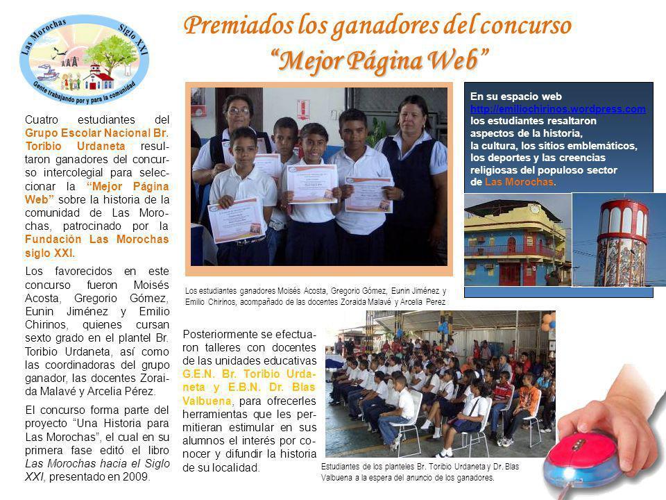 Mejor Página Web Premiados los ganadores del concurso Mejor Página Web Cuatro estudiantes del Grupo Escolar Nacional Br. Toribio Urdaneta resul- taron
