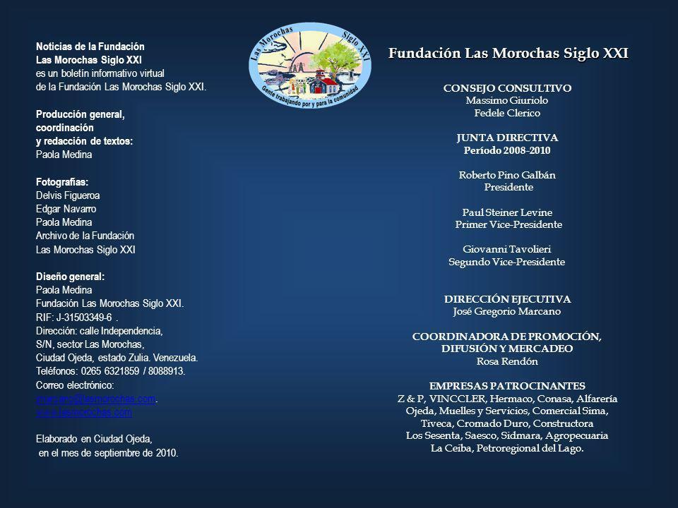 Noticias de la Fundación Las Morochas Siglo XXI es un boletín informativo virtual de la Fundación Las Morochas Siglo XXI. Producción general, coordina