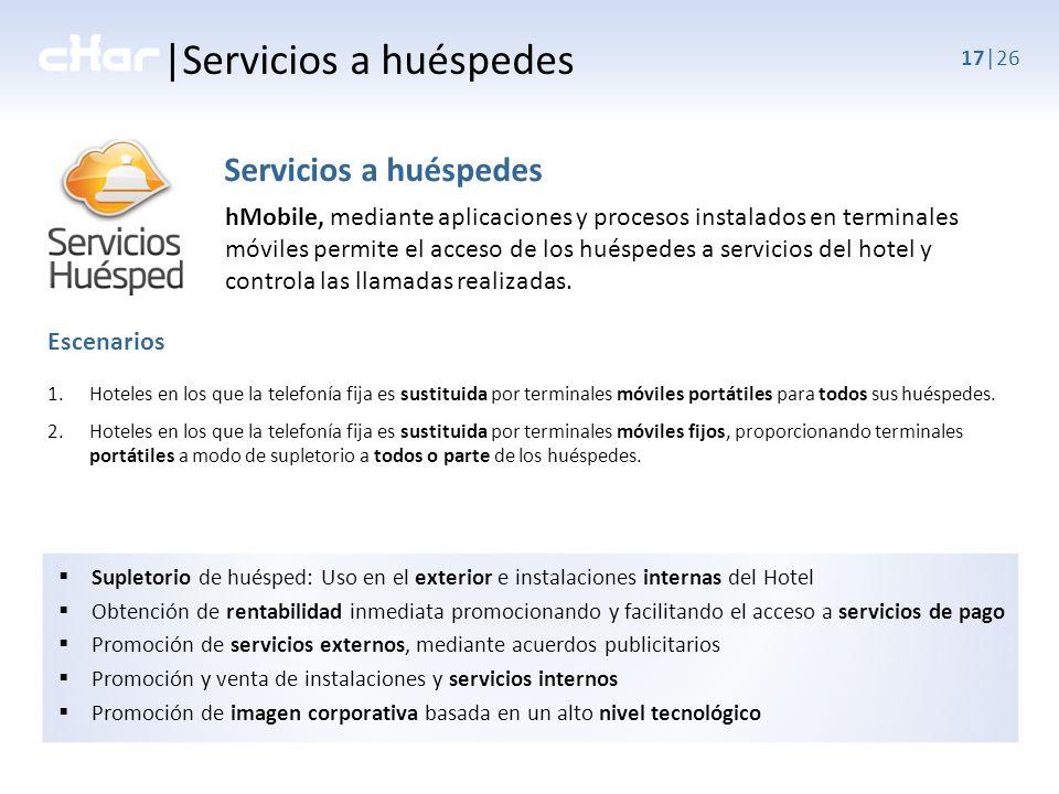 17|26 Escenarios 1.Hoteles en los que la telefonía fija es sustituida por terminales móviles portátiles para todos sus huéspedes.