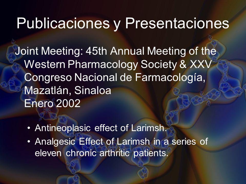 Publicaciones y Presentaciones Joint Meeting: 45th Annual Meeting of the Western Pharmacology Society & XXV Congreso Nacional de Farmacología, Mazatlá