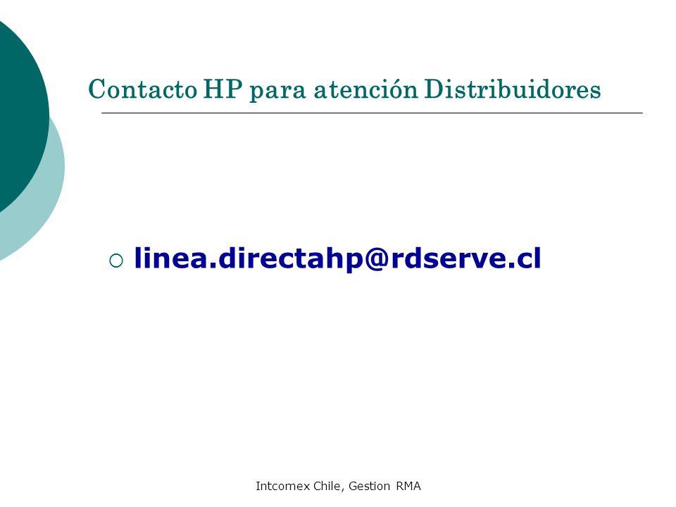 Contacto HP para atención Distribuidores linea.directahp@rdserve.cl Intcomex Chile, Gestion RMA