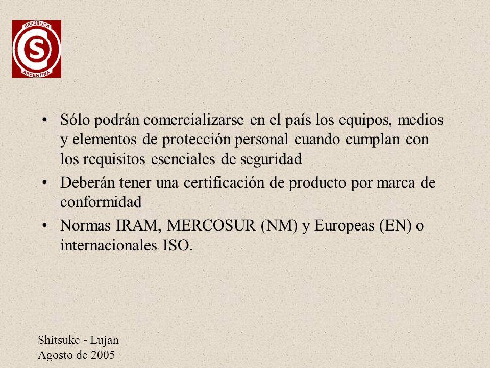 Shitsuke - Lujan Agosto de 2005 Sólo podrán comercializarse en el país los equipos, medios y elementos de protección personal cuando cumplan con los r