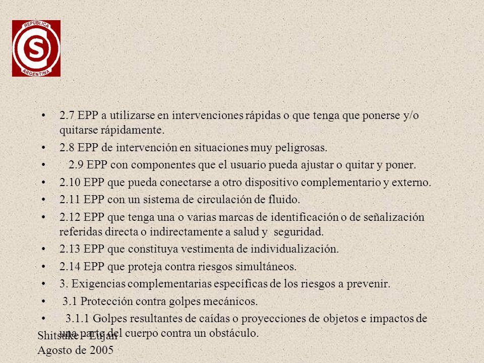 Shitsuke - Lujan Agosto de 2005 2.7 EPP a utilizarse en intervenciones rápidas o que tenga que ponerse y/o quitarse rápidamente. 2.8 EPP de intervenci