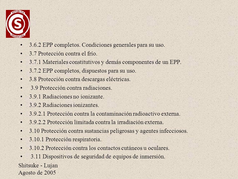 Shitsuke - Lujan Agosto de 2005 3.6.2 EPP completos. Condiciones generales para su uso. 3.7 Protección contra el frío. 3.7.1 Materiales constitutivos