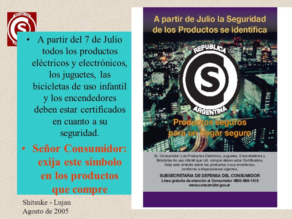 Shitsuke - Lujan Agosto de 2005 A partir del 7 de Julio todos los productos eléctricos y electrónicos, los juguetes, las bicicletas de uso infantil y