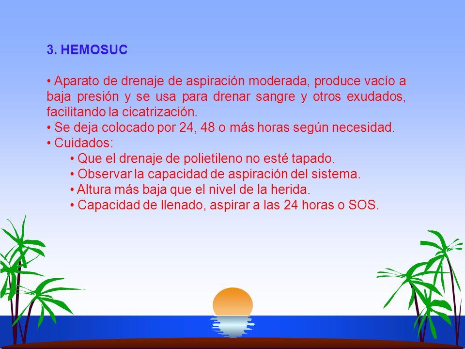 3. HEMOSUC Aparato de drenaje de aspiración moderada, produce vacío a baja presión y se usa para drenar sangre y otros exudados, facilitando la cicatr