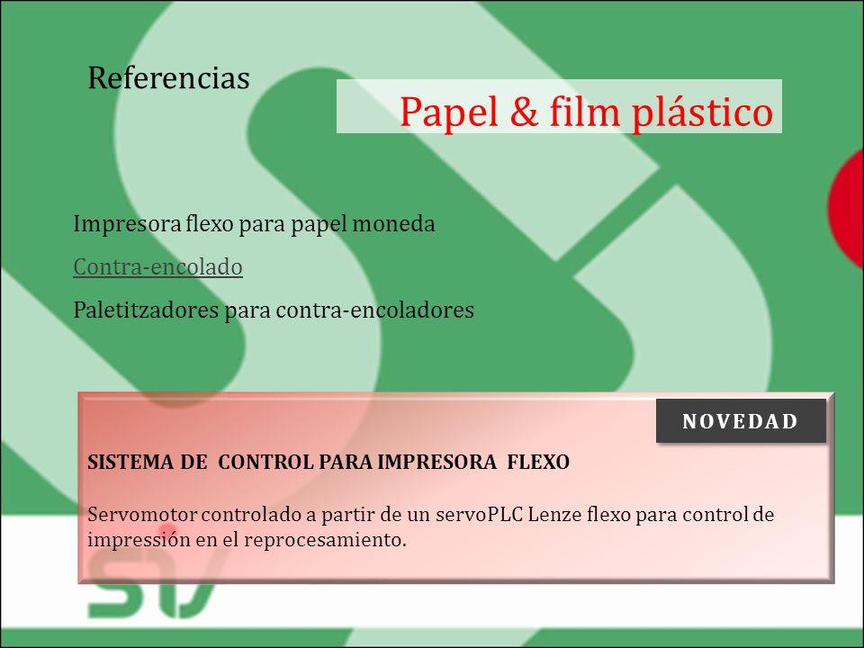 Referencias Papel & film plástico Impresora flexo para papel moneda Contra-encolado Paletitzadores para contra-encoladores Contra-encolado SISTEMA DE