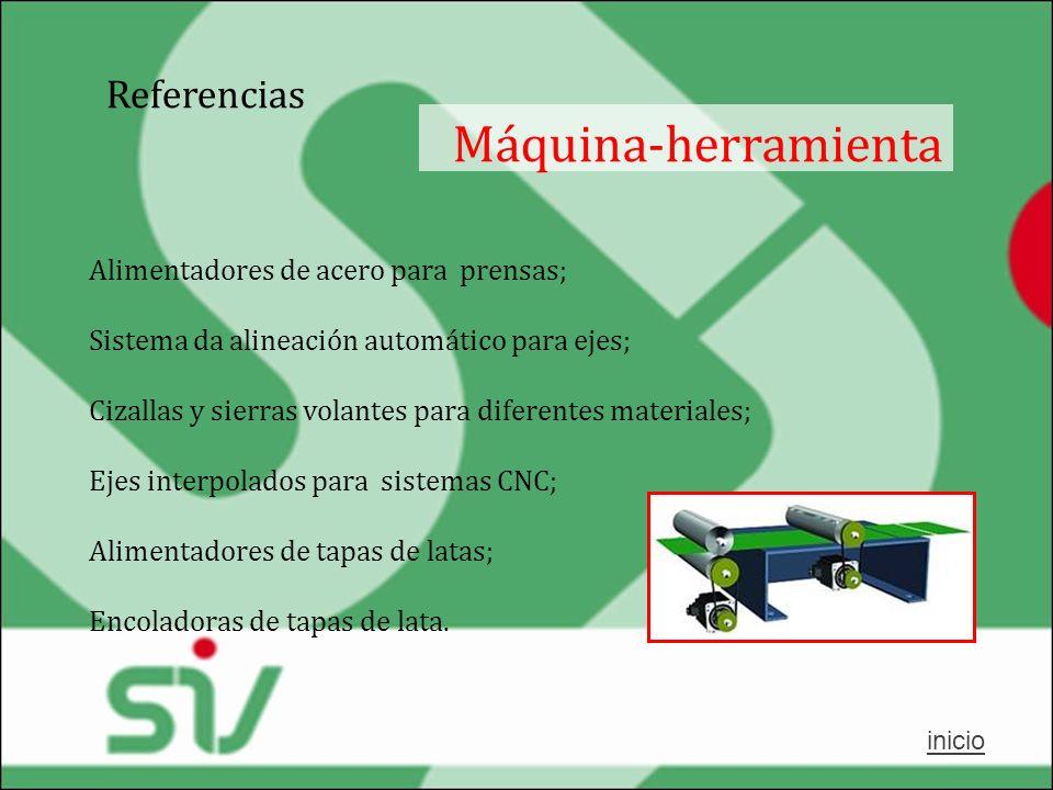 Referencias Máquina-herramienta Alimentadores de acero para prensas; Sistema da alineación automático para ejes; Cizallas y sierras volantes para dife