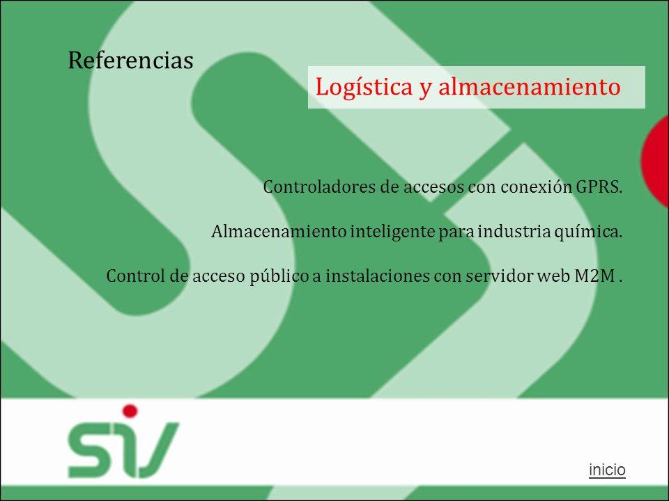 Referencias Controladores de accesos con conexión GPRS. Almacenamiento inteligente para industria química. Control de acceso público a instalaciones c
