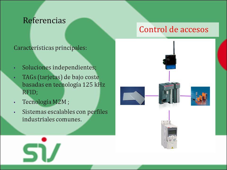 Referencias Control de accesos Características principales: Soluciones independientes; TAGs (tarjetas) de bajo coste basadas en tecnología 125 kHz RFI