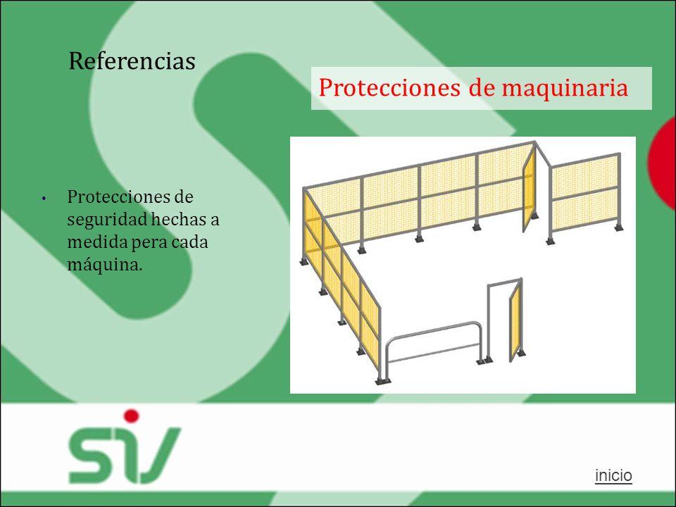 Referencias Protecciones de maquinaria inicio Protecciones de seguridad hechas a medida pera cada máquina.