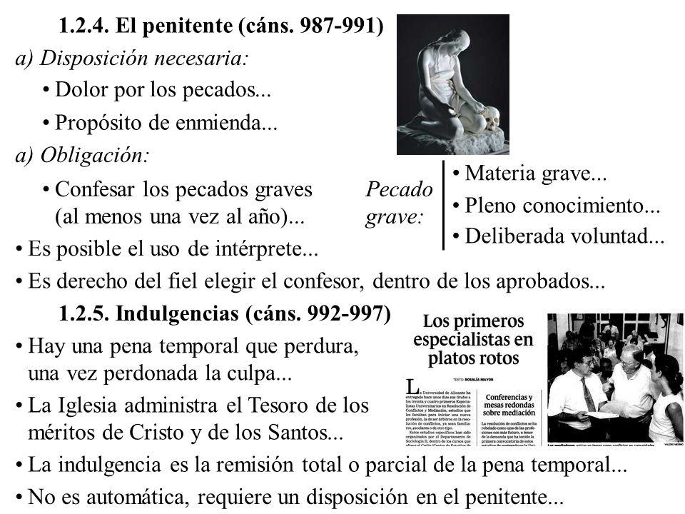 1.2.4. El penitente (cáns. 987-991) Dolor por los pecados... Propósito de enmienda... a) Disposición necesaria: a) Obligación: Confesar los pecados gr