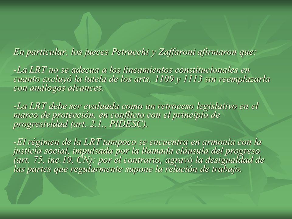 En particular, los jueces Petracchi y Zaffaroni afirmaron que: -La LRT no se adecua a los lineamientos constitucionales en cuanto excluyó la tutela de