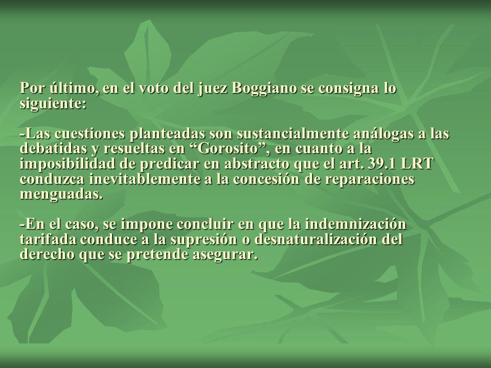 Por último, en el voto del juez Boggiano se consigna lo siguiente: -Las cuestiones planteadas son sustancialmente análogas a las debatidas y resueltas