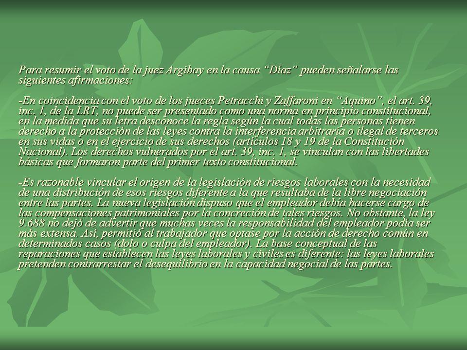 Para resumir el voto de la juez Argibay en la causa Díaz pueden señalarse las siguientes afirmaciones: -En coincidencia con el voto de los jueces Petr