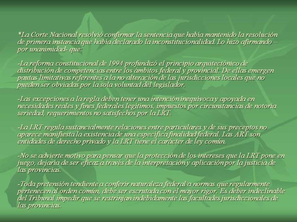 En disidencia, los jueces LORENZETTI y FAYT consideraron: -que la sentencia, al decidir que la presunta omisión de la aseguradora de riesgos del trabajo no es, por sí sola, suficiente para generar su responsabilidad civil, y señalar la falta de prueba sobre la existencia de un nexo adecuado de causalidad, se basó en una interpretación legítima de la ley, consistente con los precedentes de esta Corte Suprema, y coherente con las demás reglas del ordenamiento, por lo que no contiene defectos de razonamiento susceptibles de conducir a su descalificación como acto jurisdiccional válido;