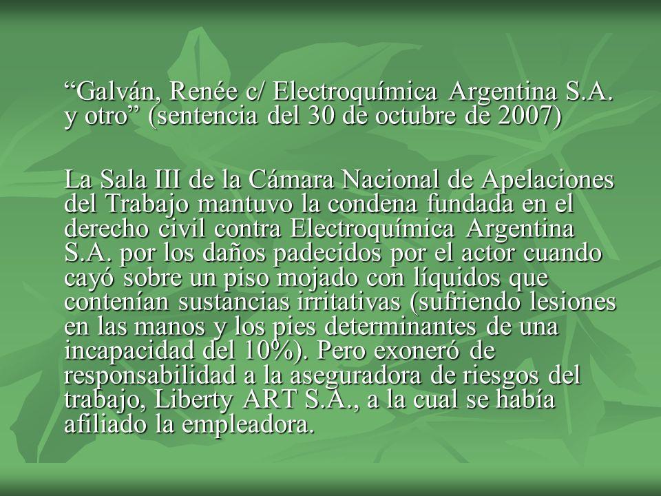 Galván, Renée c/ Electroquímica Argentina S.A. y otro (sentencia del 30 de octubre de 2007) La Sala III de la Cámara Nacional de Apelaciones del Traba